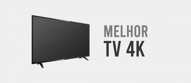melhor tv 4k