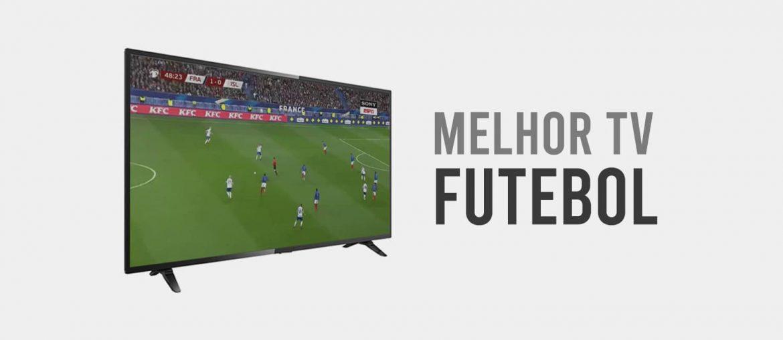 melhores tvs para assistir futebol